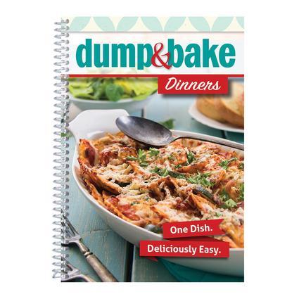 Dump Bake Dinners Cookbook